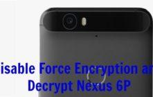 Disable Force Encryption and Decrypt Nexus 6P