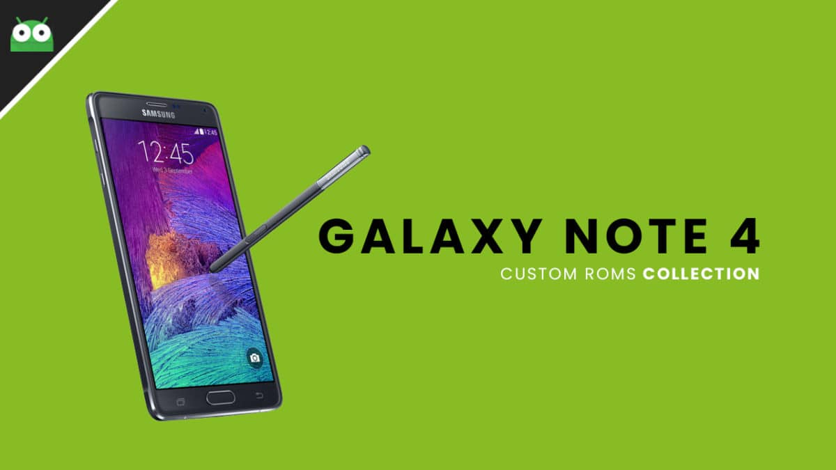 60 Roms Best Custom Roms For Galaxy Note 4 All Variants 2018