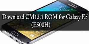 Download CM12.1 ROM for Galaxy E5 (E500H)