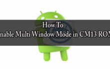 Enable Multi Window Mode in CM13 ROMs