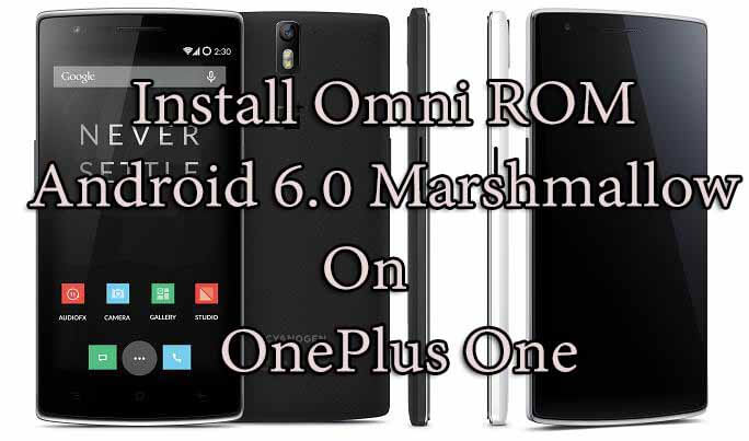 Install Omni ROM Android 6.0 Marshmallow On OnePlus One