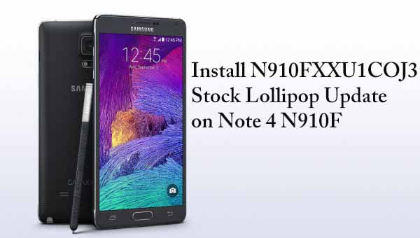 Install N910FXXU1COJ3 Stock Lollipop Update on Note 4 N910F
