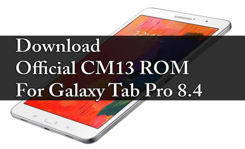 Official Lineage Os 13 ROM For Galaxy Tab Pro 8.4