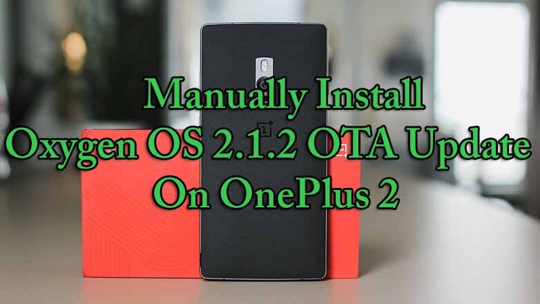 Oxygen OS 2.1.2 OTA Update On OnePlus 2