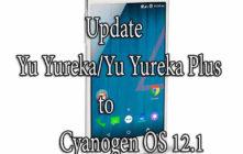 Update Yu Yureka/Yu Yureka Plus to Cyanogen OS 12.1