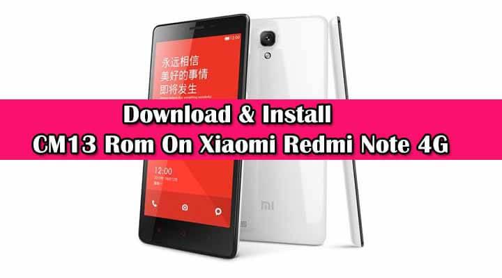 Flash CM13 Rom On Xiaomi Redmi Note 4G