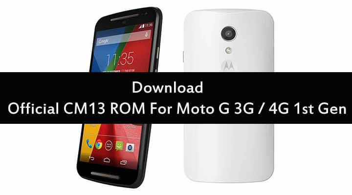 Download Official CM13 ROM For Moto G 3G / 4G 1st Gen