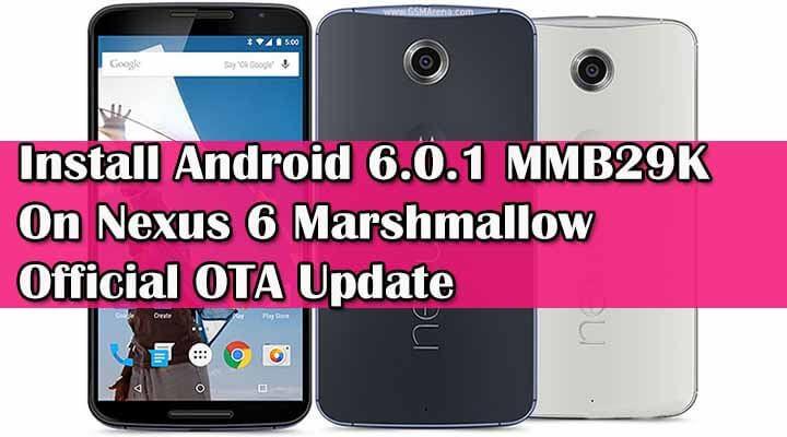 Install Android 6.0.1 MMB29K On Nexus 6