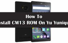 Install CM13 ROM On Yu Yunique