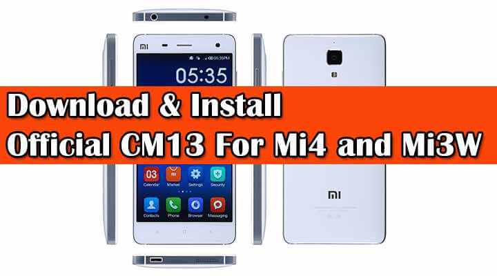 Download Official CM13 For Mi4 and Mi3W