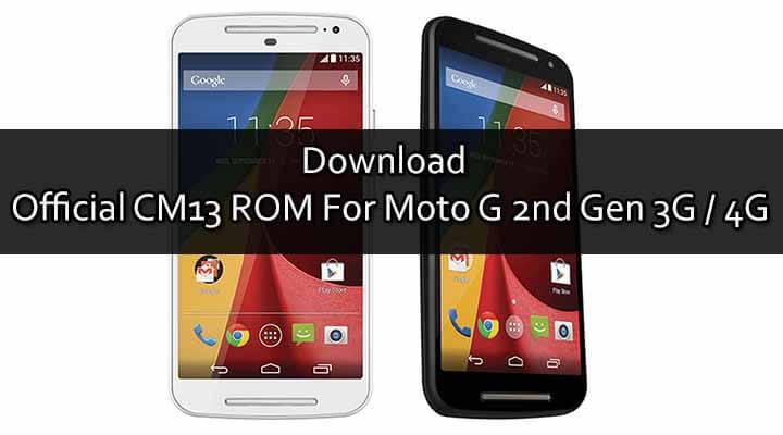 Official CM13 ROM For Moto G 2nd Gen 3G / 4G