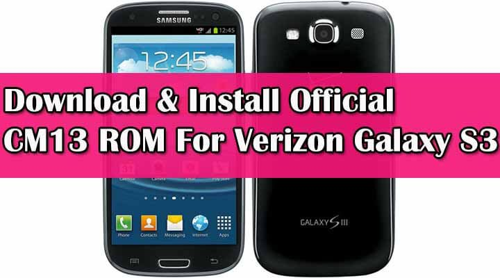 Official CM13 ROM For Verizon Galaxy S3