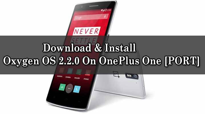 Download & Install Oxygen OS 2.2.0 On OnePlus One [PORT]