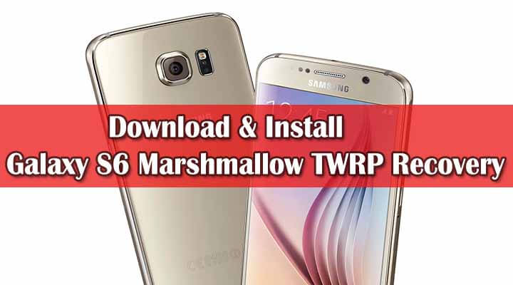 Download Galaxy S6 Marshmallow TWRP Recovery