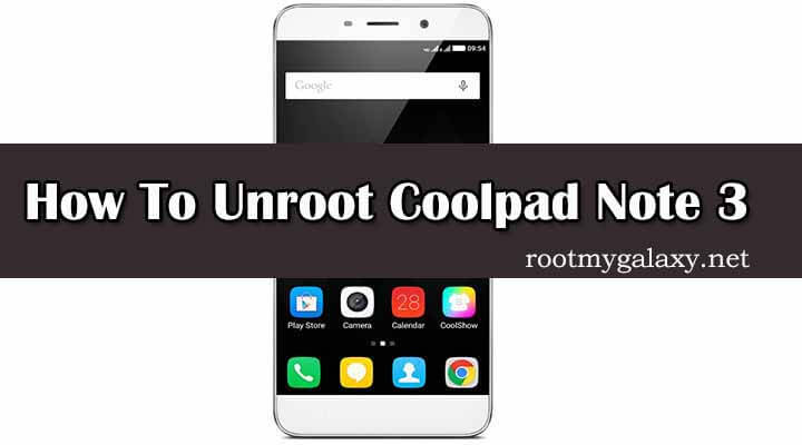 How To Safely Unroot Coolpad Note 3