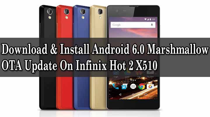Android 6.0 Marshmallow OTA Update On Infinix Hot 2 X510