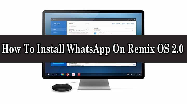Install WhatsApp On Remix OS 2.0
