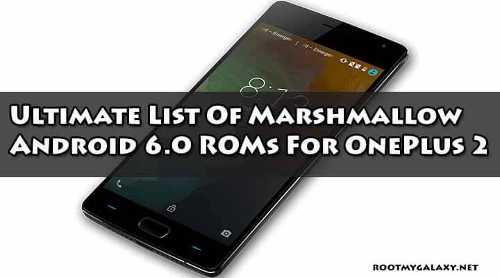 List Of Marshmallow ROMs For OnePlus 2