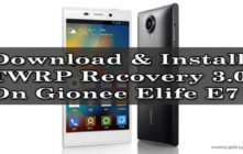 Download & Install TWRP Recovery 3.0 On Gionee Elife E7