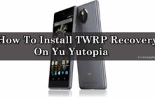 Install TWRP Recovery On Yu Yutopia