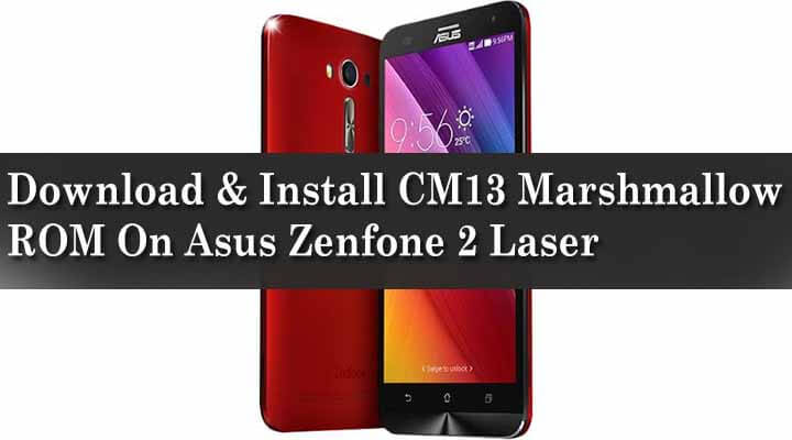 Download & Install CM13 Marshmallow ROM On Asus Zenfone 2 Laser