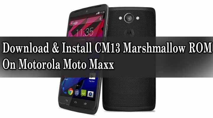 Download & Install CM13 Marshmallow ROM On Motorola Moto Maxx