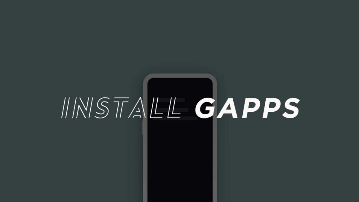 Flash Gapps Using TWRP Recovery (2019 Updated)