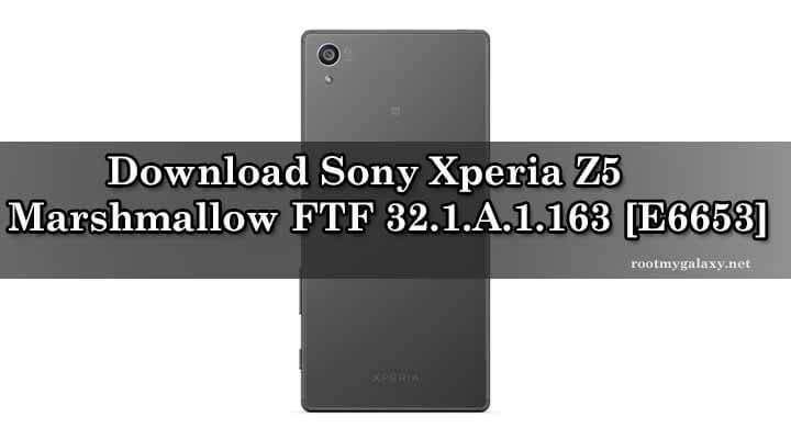 Download Sony Xperia Z5 Marshmallow FTF 32.1.A.1.163 [E6653]