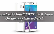 Download & Install TWRP 3.0.0 Recovery On Samsung Galaxy Note 5