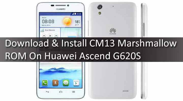 Download & Install CM13 Marshmallow ROM On Huawei Ascend G620S