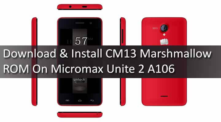 Download & Install CM13 Marshmallow ROM On Micromax Unite 2 A106