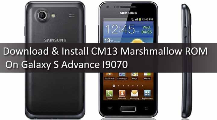 Download & Install CM13 Marshmallow ROM On Galaxy S Advance I9070
