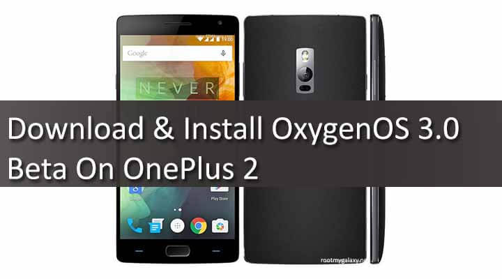 Download & Install OxygenOS 3.0 Beta On OnePlus 2
