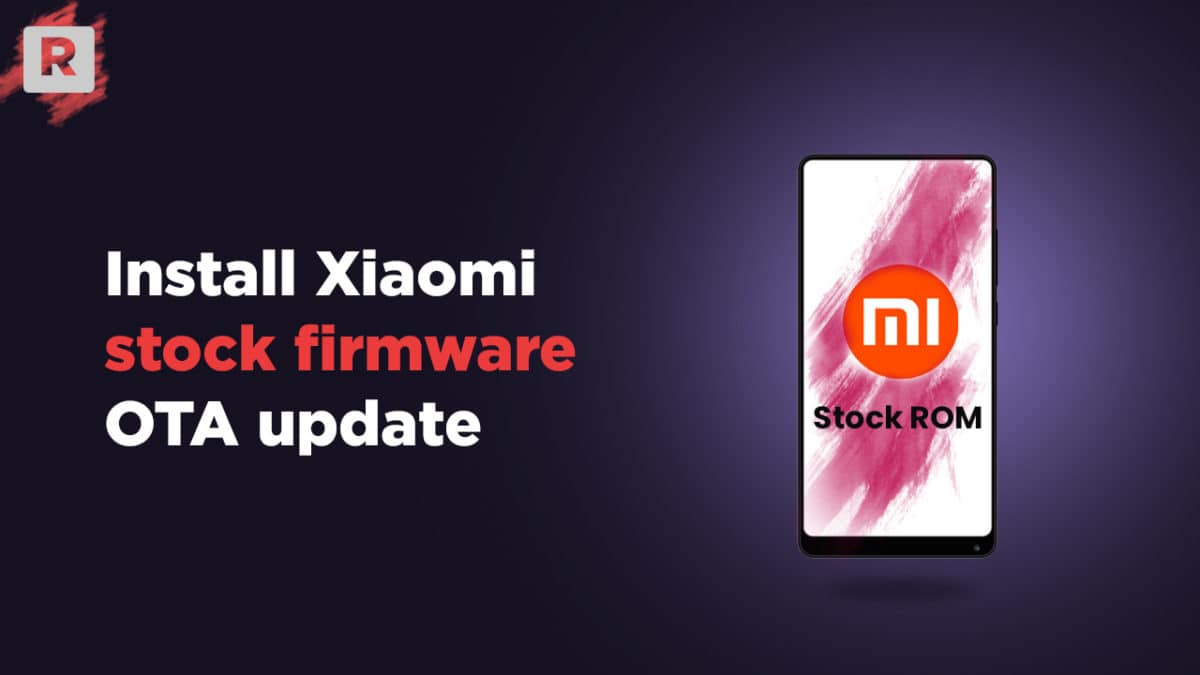 Install Stock Firmware OTA Update Zip / Fastboot Files On Xiaomi Devices