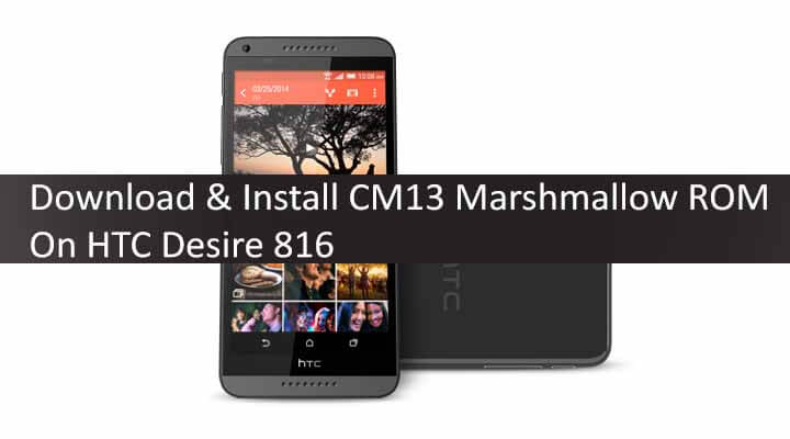 Download & Install CM13 Marshmallow ROM On HTC Desire 816