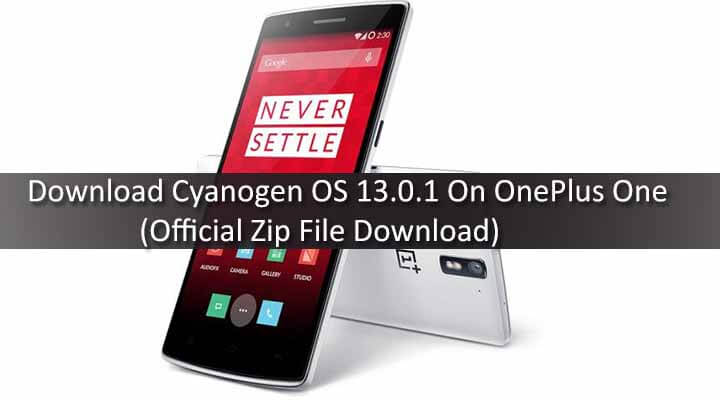 Download Cyanogen OS 13.0.1 On OnePlus One