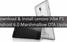 Download & Install Lenovo Vibe P1 Android 6.0 Marshmallow OTA Update