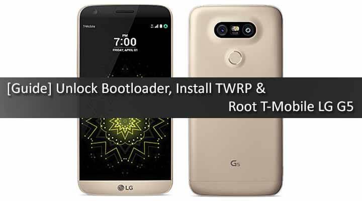 Unlock Bootloader, Install TWRP & Root T-Mobile LG G5