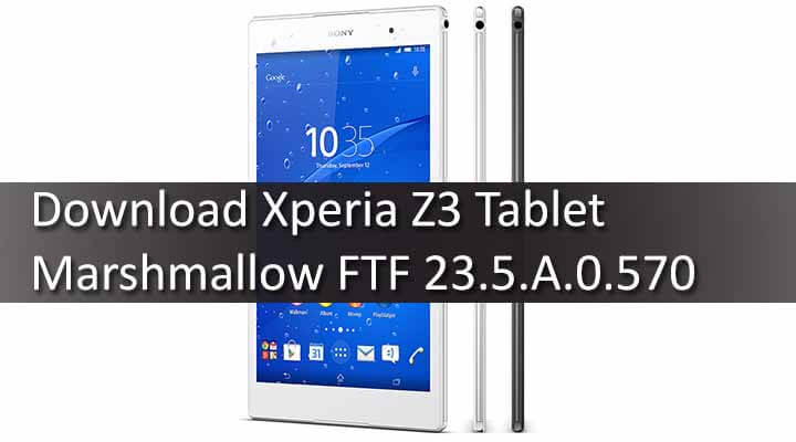 Xperia Z3 Tablet Android 6.0.1 Marshmallow Update