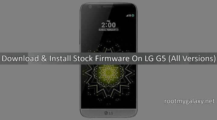 Download & Install Stock Firmware On LG G5 (All Versions)