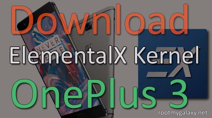 Download and Install ElementalX Kernel on Oneplus 3