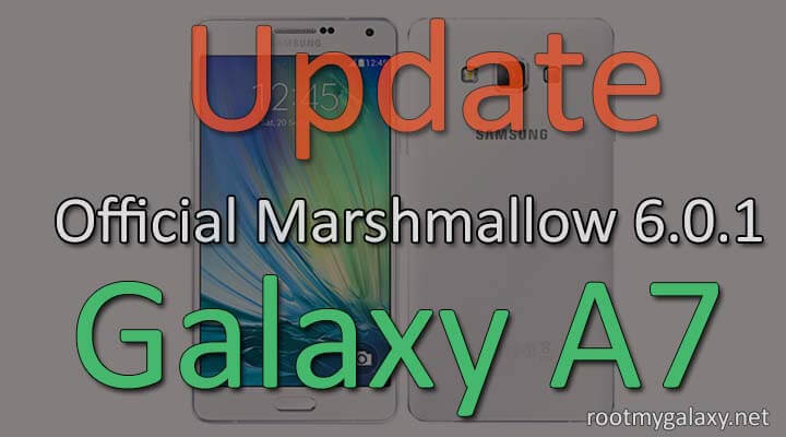 Download & Install Official Marshmallow 6.0.1 On Samsung Galaxy A7