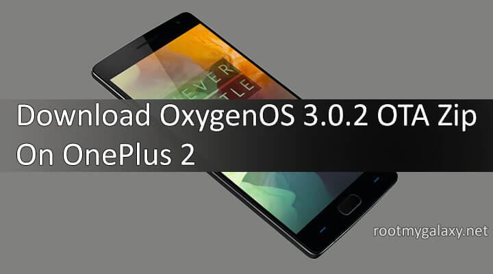 Download OxygenOS 3.0.2 OTA Zip On OnePlus 2