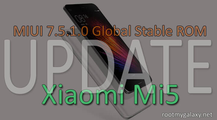 Download & Install MIUI 7.5.1.0 Global Stable ROM On Xiaomi Mi 5