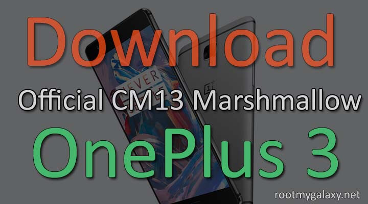 Download & Install Official CM13 Marshmallow ROM On OnePlus 3