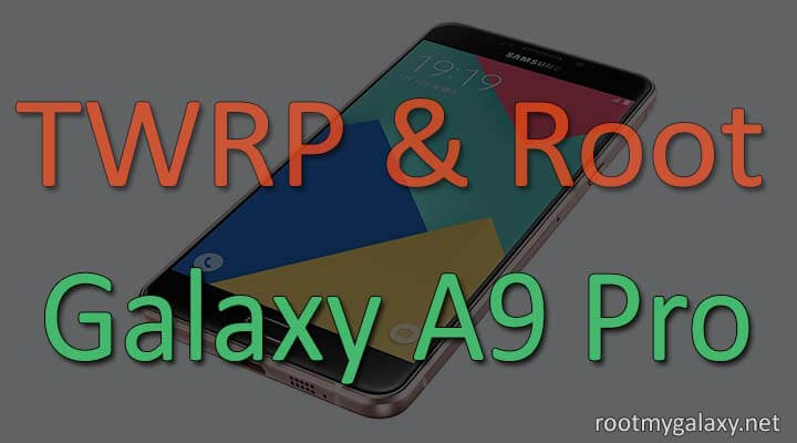 Install TWRP Recovery and Root Galaxy A9 Pro