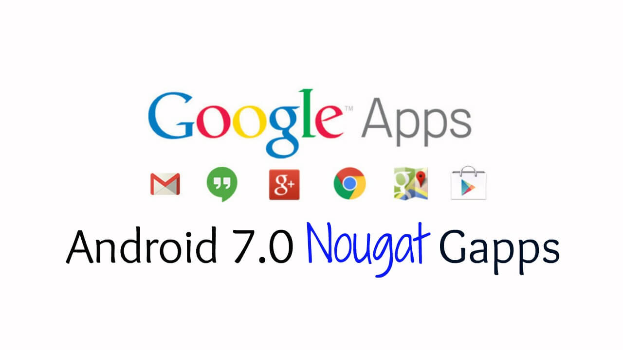 Android 7.0 Nougat Gapps