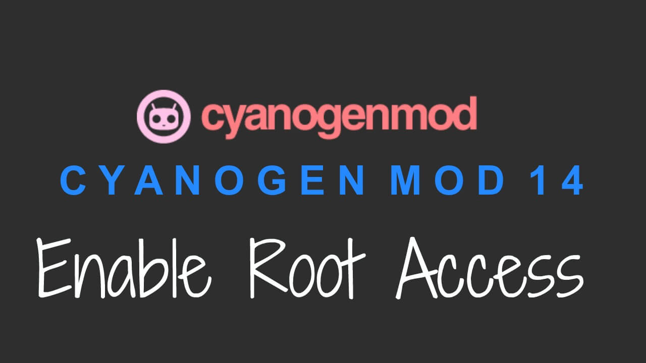 Enable Root Access On CM14