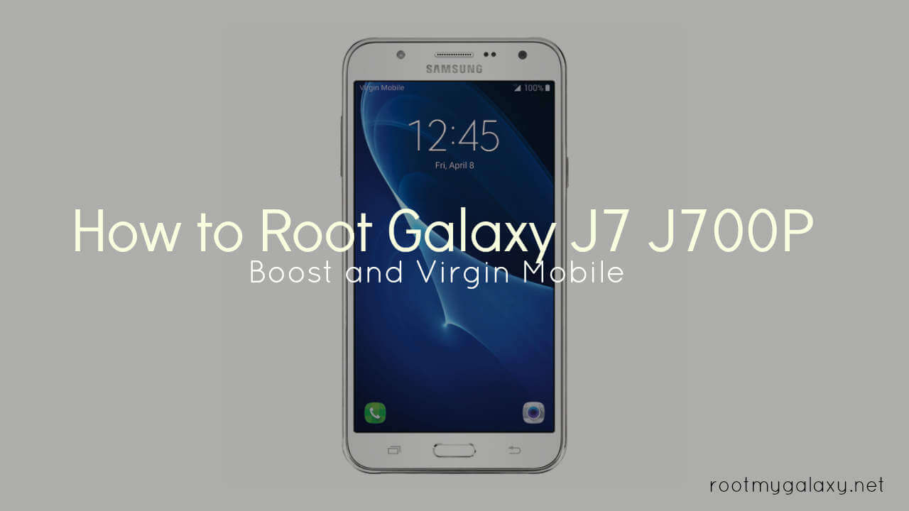 Root Galaxy J7 J700P On Boost and Virgin Mobile