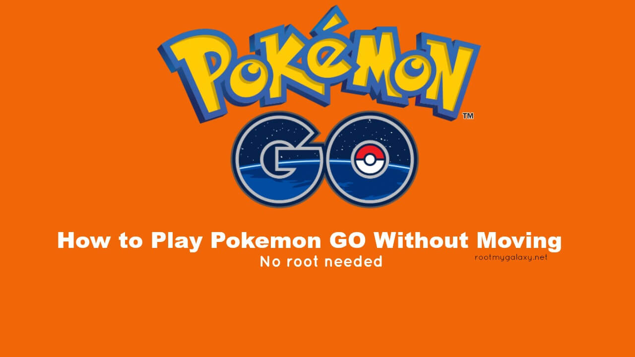 play Pokemon GO without moving no root required